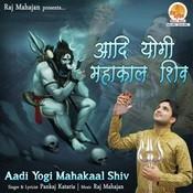 Aadi Yogi Mahakaal Shiv Songs