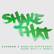 Shake That (Mark Knight Remix) Songs