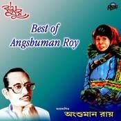 Best Of Angshuman Roy Songs