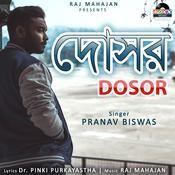 Dosor Pranav Biswas Full Mp3 Song