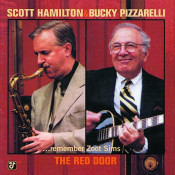 The Red Door - Scott Hamilton & Bucky Pizzarelli Remember Zoot Sims Songs