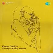 Mahatma Gandhiji's Post Prayer Meeting Speeches Songs