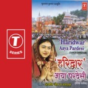 Haridwar Aaya Pardesi (Ganga Darshan) Songs