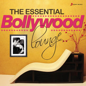 The Essential Bollywood Lounge Songs
