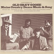 Old Grey Goose: Maine Country Dance Music And Song Songs