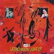 Latino Moon Light EP Songs