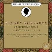 Rimsky-Korsakov: Symphony No. 1 in E Minor, Op.1 & Fairy Tale, Op. 29 Songs