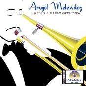 Angel Melendez & The 911 Mambo Orchestra Songs