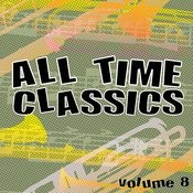 All Time Classics, Vol. 8 Songs