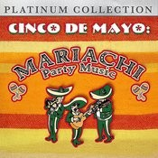 Cinco De Mayo: Mariachi Party Music Songs