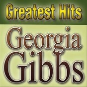 Greatest Hits Georgia Gibbs Songs