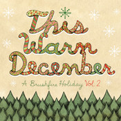 This Warm December, A Brushfire Holiday Vol. 2 Songs