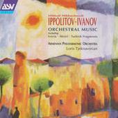 Ippolitov-Ivanov: Mtsiri; Armenian Rhapsody; Caucasian Sketches -Suite no.2 Songs