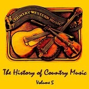The History Of Country Music, Vol. 5 Songs