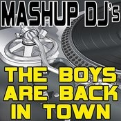 The Boys Are Back In Town (Remix Tools For Mash-Ups) Songs