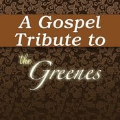 A Gospel Tribute To The Greenes Songs