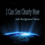 I Can See Clearly Now - Soft Background Music Songs