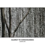 Allergy To Consciousness - Evidence One Songs