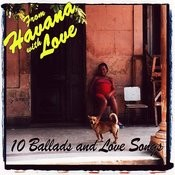 From Havana With Love - 10 Ballads And Love Songs Songs