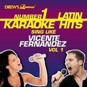 Drew's Famous #1 Latin Karaoke Hits: Sing Like Vicente Fernandez Vol. 1 Songs