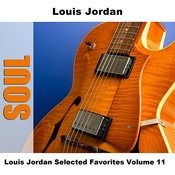 Louis Jordan Selected Favorites, Vol. 11 Songs