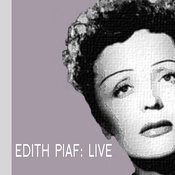Edith Piaf Live Songs