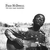 Fred Mcdowell: The Alan Lomax Recordings Songs