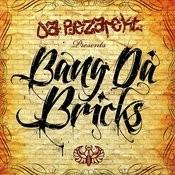 Bang Da Bricks Songs