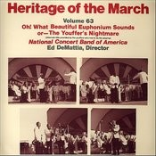 Heritage Of The March, Vol. 63 - Oh! What Beautiful Euphonium Sounds, Or, The Youffer's Nightmare Songs
