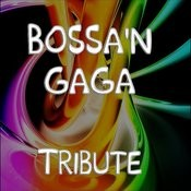 Bossa'n Gaga (A Tribute To Lady Gaga) Songs