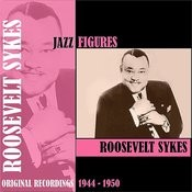 Jazz Figures / Roosevelt Sykes (1944 -1950) Songs
