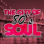The City Of 80's Soul Songs