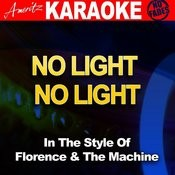 No Light, No Light (In The Style Of Florence And The Machine) [Karaoke Version] Songs