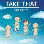 Take That Para Bebes Songs