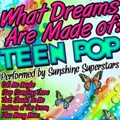 What Dreams Are Made Of: Teen Pop Songs