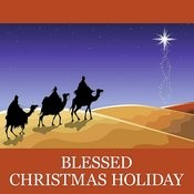 Blessed Christmas Holiday Songs
