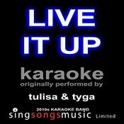 Live It Up (Tribute To Tulisa & Tyga) [Karaoke Audio Version] Songs