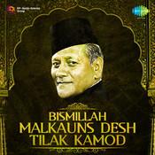Bismillah Khan - Malkauns Desh Tilak Kamod Songs