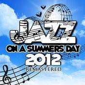 Jazz On A Summer's Day 2012 (Remastered) Songs