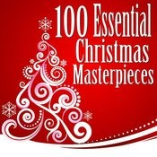 100 Essential Christmas Masterpieces Songs
