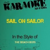 Sail On Sailor (In The Style Of The Beach Boys) [Karaoke Version] Songs