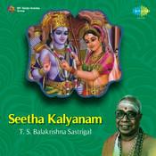 Seetha Kalyanam T S Balakrishna Sastrigal Songs