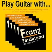 Play Guitar With Franz Ferdinand Songs