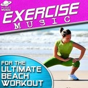 Exercise Music For The Ultimate Beach Workout Songs