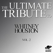 The Ultimate Tribute To Whitney Houston, Vol. 2 Songs