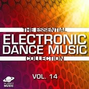 The Essential Electronic Dance Music Collection, Vol. 14 Songs