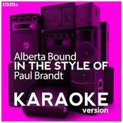 Alberta Bound (In The Style Of Paul Brandt) [Karaoke Version] - Single Songs