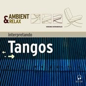 Ambient & Relax: Tangos Songs