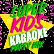 Super Kids Karaoke Party Mix Songs