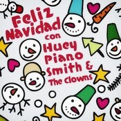 Feliz Navidad Con Huey Piano Smith & The Clowns Songs